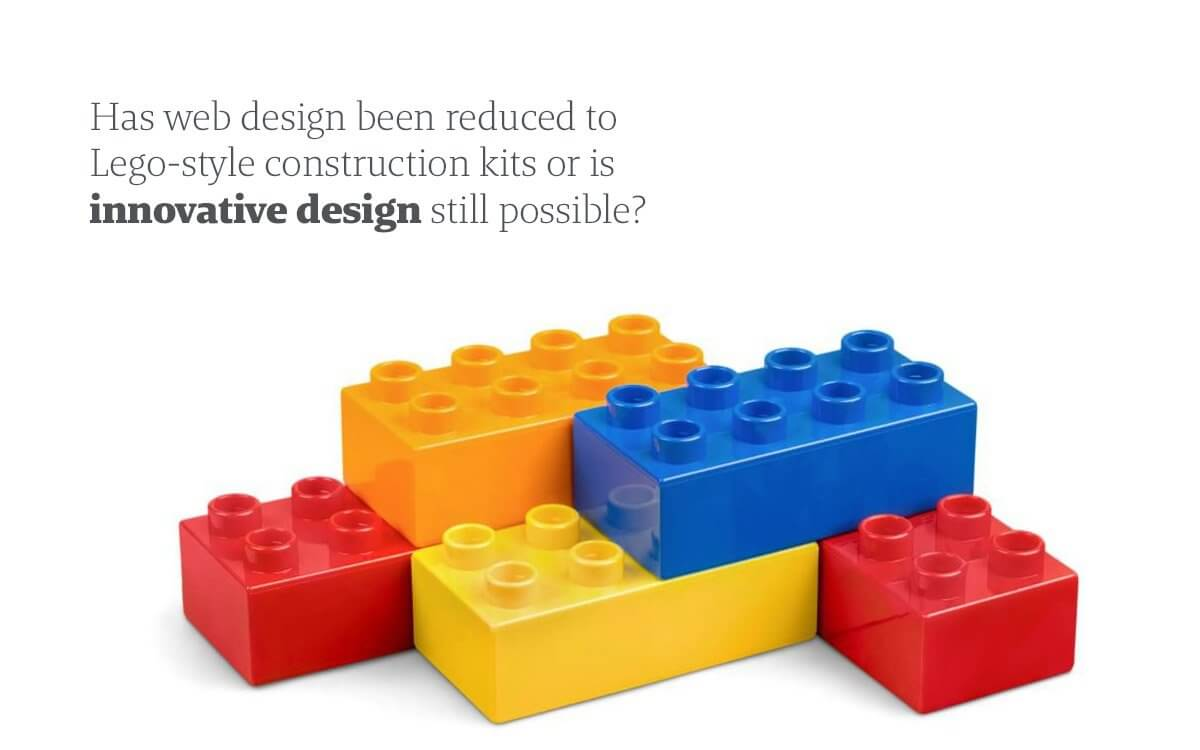 Innovative web design can't be built from others designers content blocks - innovation isn't built like Lego.